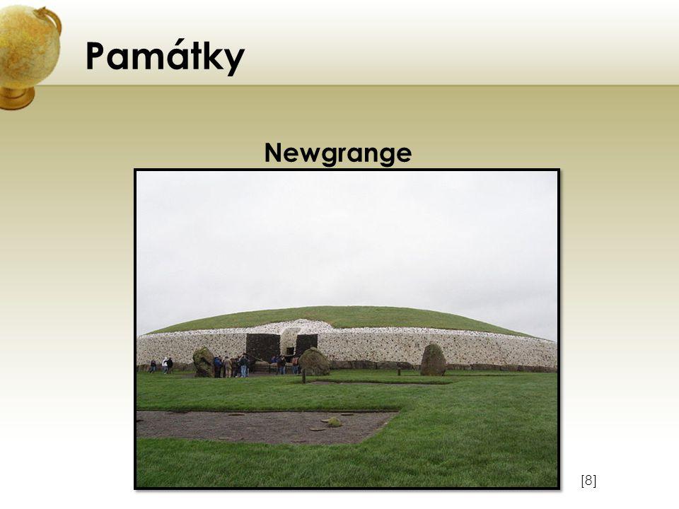 Památky Newgrange Vložte obrázek některého z turisticky zajímavých míst země. [8]